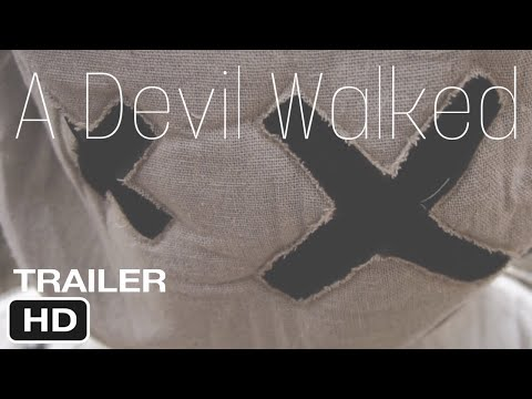 A Devil Walked | Official Trailer 4K | 14th Hour Films