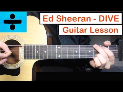Ed Sheeran - DIVE | Guitar Lesson (Tutorial) How to play Chords (видео)