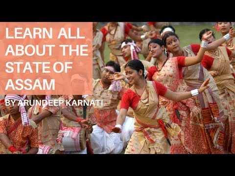 Learn All About The State Of Assam - Summary of Indian States For UPSC Aspirants