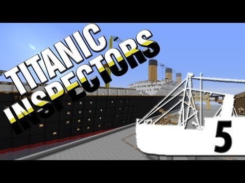 Titanic Inspectors: Episode 5 pt.1
