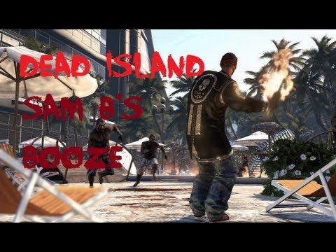 DEAD ISLAND – Sam B has a drinking problem.. or skill