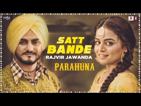 Rajvir Jawanda - Satt Bande   Tanishq Kaur   Kulwinder Billa, Wamiqa Gabbi   Parahuna   Punjabi Song