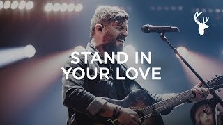 Stand In Your Love - Josh Baldwin | Heaven Come 2018