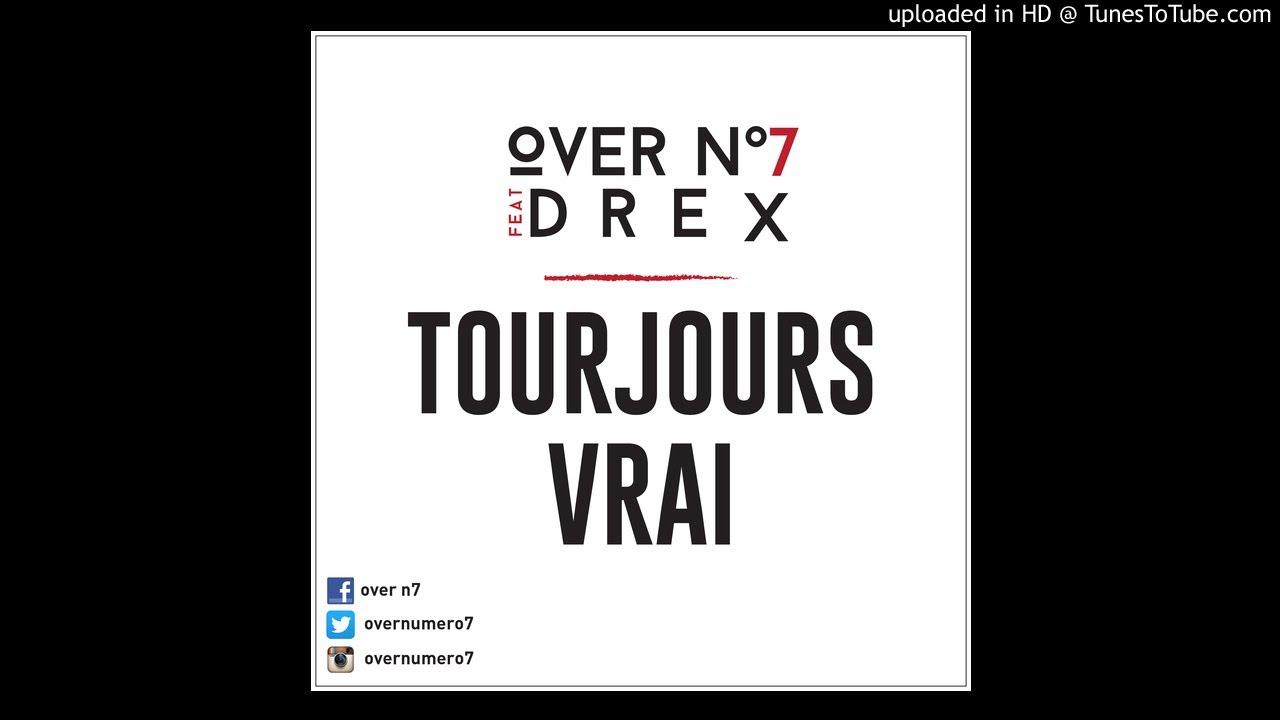 OVER N7 x DREX - Toujours Vrais - VRV 2014
