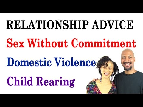 Sex Without Commitment, Domestic Violence, Alcoholism