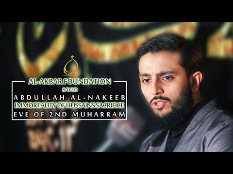 Sayed Abdullah Al-Nakeeb | Immortality of the sacrifice of Imam Hussein | Muharram 1438