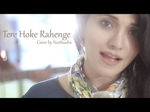 Video Tere Hoke Rahenge Female Version | Raja Natwarlal - Cover by Neethusha download in MP3, 3GP, MP4, WEBM, AVI, FLV January 2017