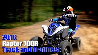 4. 2016 Yamaha Raptor 700R Track and Trail Test