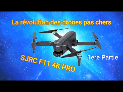 SJRC F11 4K PRO , la revolution !! french review first part