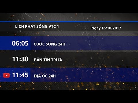 Lịch phát sóng kênh VTC1 ngày 16/10/2017   VTC1 - Thời lượng: 2 phút, 22 giây.