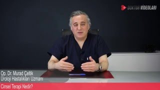 Op.Dr. Murad Çeltik - Cinsel Terapi Nedir