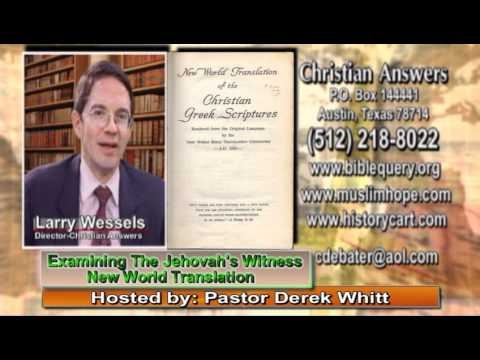 """EXAMINING THE JEHOVAH'S WITNESS """"NEW WORLD TRANSLATION"""" OF THE BIBLE"""