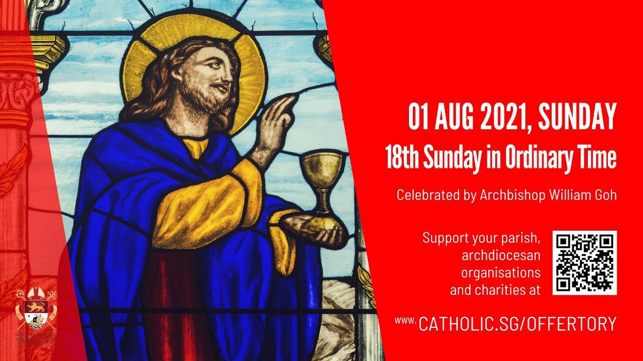 Catholic Singapore Sunday Mass 1st August 2021 Today Live Online - Sunday, 18th Sunday In Ordinary Time 2021
