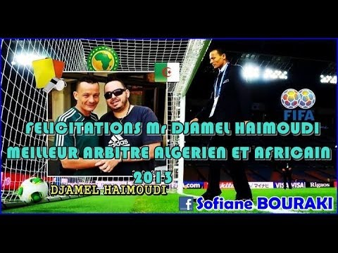 BALLON D'OR ALGERIEN 2013:Djamel Haimoudi Meilleur Arbitre Algerien