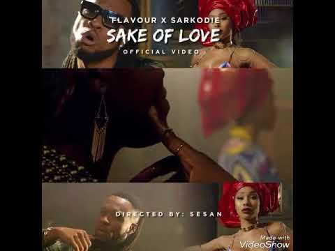 Flavour Ft sarkodie New Music is Now Out(Sake of Love)*