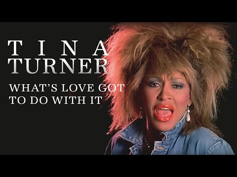 Tina Turner – What's Love Got To Do With It