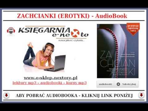 ZACHCIANKI - Opowiadania Erotyczne (+18) - AudioBook Mp3
