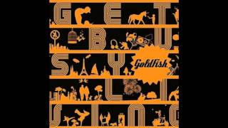 Get Busy Living (ft. Emily Bruce) [Radio edit] Goldfish