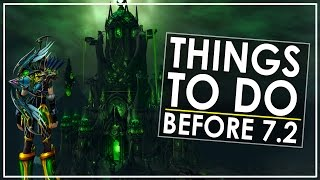 Patch 7.2 is coming very soon. This guide will cover the things that are worth doing before it's launch, and some things that you really don't need to stress...