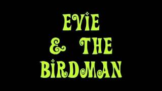 Evie & The Birdman - The Musical - Recorded Live in Sydney Australia