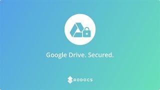 Google Drive. Secured.