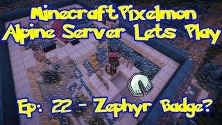 Pixelmon (Pokemon Mod) Server Lets Play - Episode 22, Zephyr Badge?