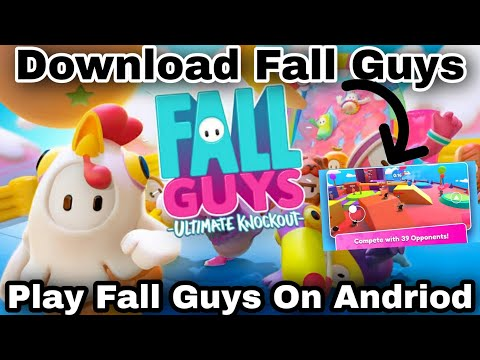 How To Download FALL GUYS on Andriod phone with full details and links