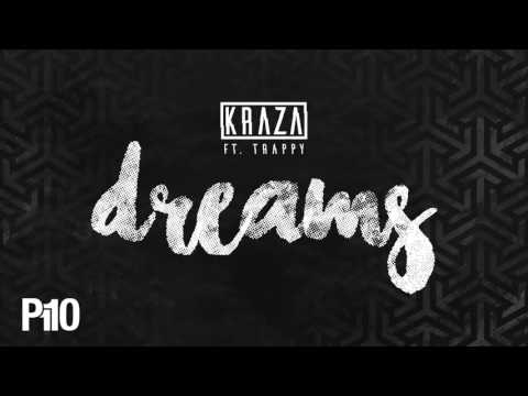 KRAZA FT. TRAPPY | DREAMS (AUDIO) @KrazaOnline @Trappy_UK