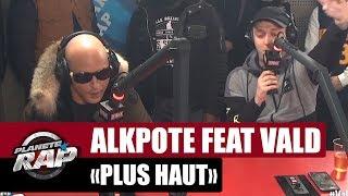"""Alkpote """"Plus haut"""" Feat. Vald #PlanèteRap"""