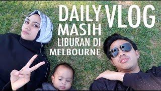 #TEMANTAPIMENIKAH - DAILY VLOG Masih di #Melbourne