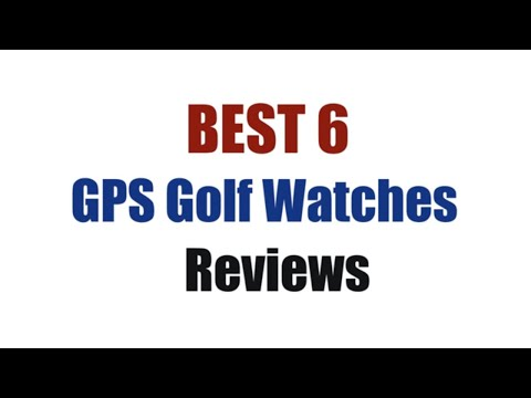 Best 6 GPS Golf Watches 2017