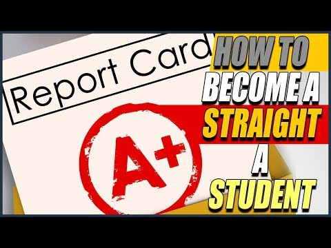 How to Become a Straight A Student