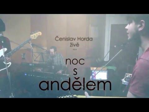 Čenislav Horda - Čenislav Horda - Noc s andělem (live)