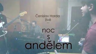 Video Čenislav Horda - Noc s andělem (live)