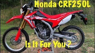 3. The Honda CRF250L ~  Is It For You ?  ~ Dual Sport Motorcycle Review