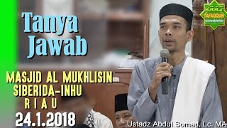 Video Tanya Jawab (Masjid Al Mukhlisin Siberida INHU, 24.1.2018) - Ustadz Abdul Somad, Lc., MA MP3, 3GP, MP4, WEBM, AVI, FLV September 2018
