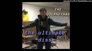 The Ultimate Diss - The Journeyman