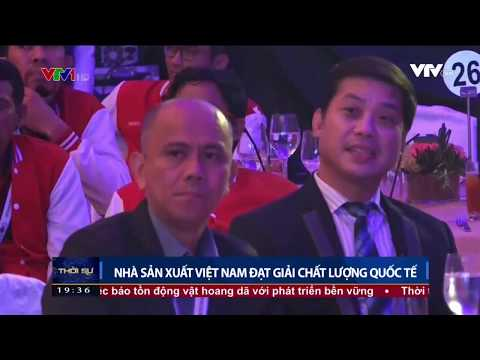 Nhà sản xuất Việt Nam đạt Giải Chất lượng Quốc tế