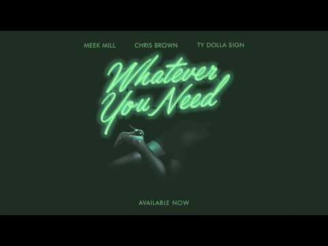 Video Meek Mill - Whatever You Need (feat. Chris Brown and Ty Dolla $ign) [OFFICIAL AUDIO] download in MP3, 3GP, MP4, WEBM, AVI, FLV January 2017