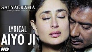 Nonton Aiyo Ji Full Song With Lyrics   Satyagraha   Ajay Devgan  Kareena Kapoor Film Subtitle Indonesia Streaming Movie Download