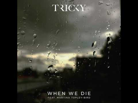 Tricky feat. Martina Topley-Bird - When We Die (Official Audio)