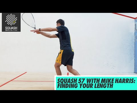Squash tips: Squash 57 with Mike Harris - Finding your length