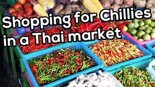 Shopping for chillies at a Thai market