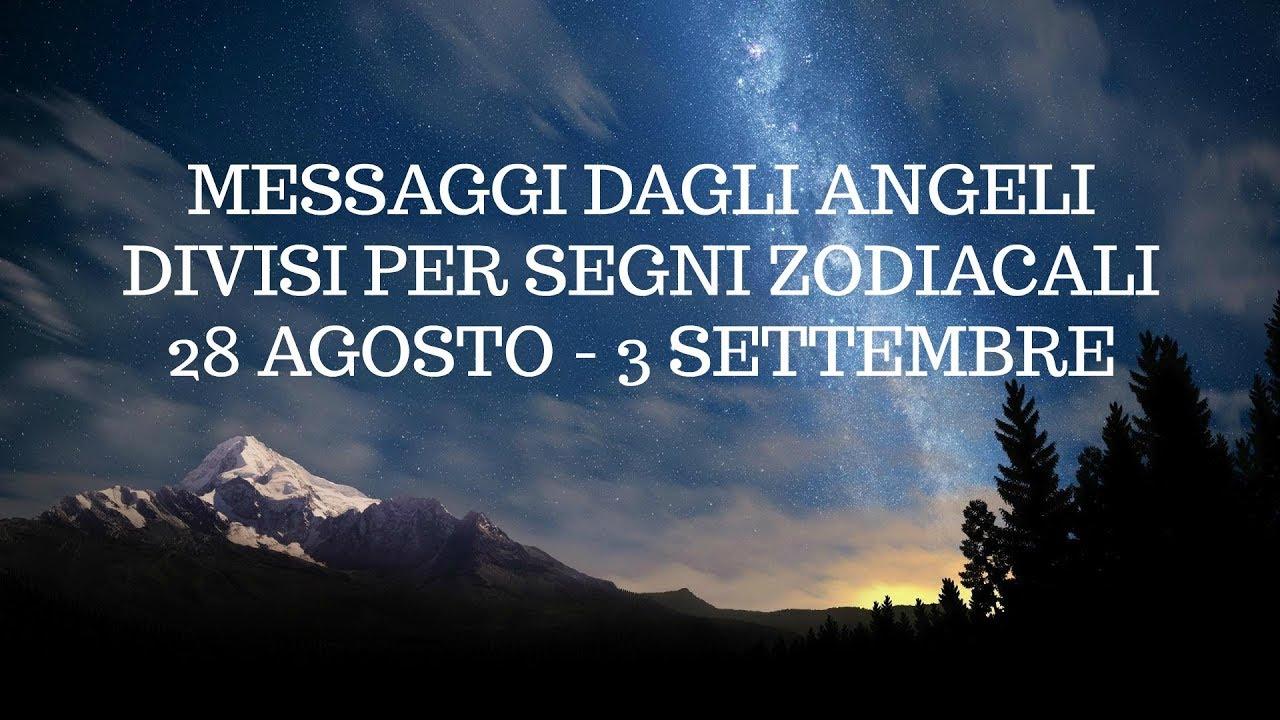 Messaggi Angelici divisi per Segno Zodiacale ★ Dal 28 agosto al 3 settembre 2017