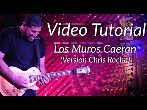 Los Muros De Miel San Marcos  Caerán - Tutorial De Guitarra (Version Chris Rocha)
