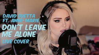 David Guetta ft. Anne-Marie - Don't leave me alone (Live cover)
