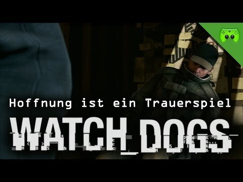 WATCH DOGS # 24 - Hoffnung ist ein Trauerspiel  «»  Let's Play Watch dogs | HD