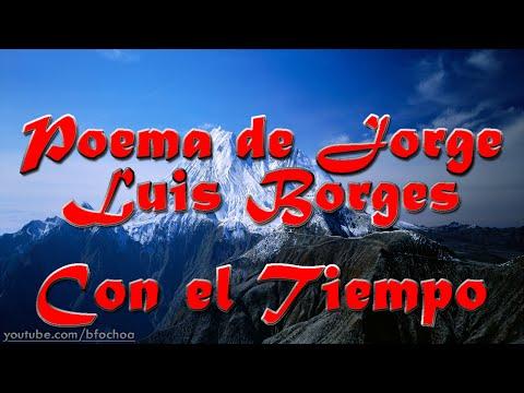 Reflexión - Con el tiempo (Jorge Luis Borges)   Letra