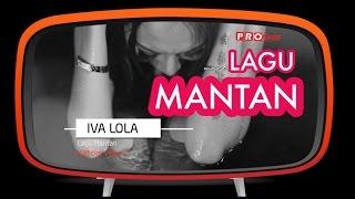 Iva Lola - Lagu Mantan (Official Music Video)