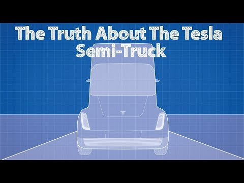 The Truth About The Tesla Semi-Truck